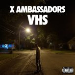 Cover for X Ambassadors Album VHS